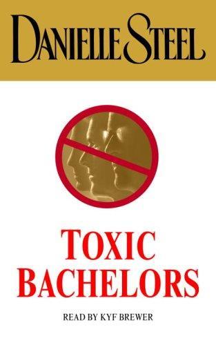 Download Toxic Bachelors (Danielle Steel)