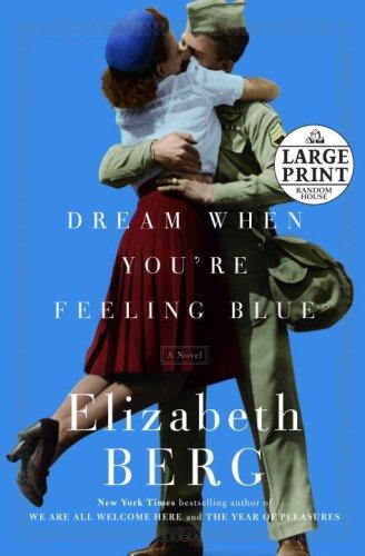 Dream When You're Feeling Blue Elizabeth Berg