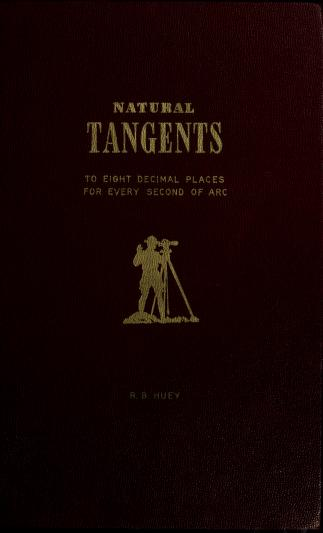 Cover of: Natural tangents to eight decimal places for every second of arc from 0 ̊to 90.̊   R. B. Huey